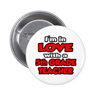 I'm In Love With A 5th Grade Teacher 2 Inch Round Button