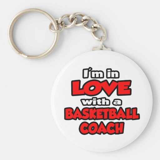 I'm In Love With A Basketball Coach Keychains
