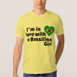 I'm In love with a Brazilian Girl Tshirt