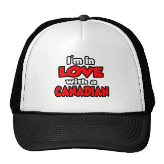 I'm In Love With A Canadian Trucker Hats
