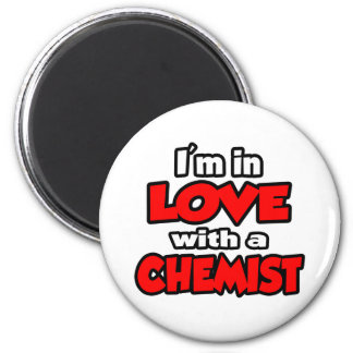 I'm In Love With A Chemist 2 Inch Round Magnet