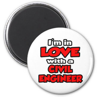 I'm In Love With A Civil Engineer Refrigerator Magnets