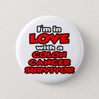 I'm In Love With A Colon Cancer Survivor Button