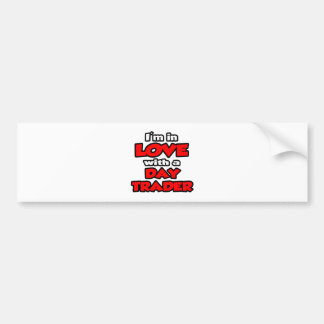 I'm In Love With A Day Trader Car Bumper Sticker