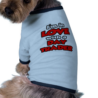 I'm In Love With A Day Trader Doggie Tee Shirt
