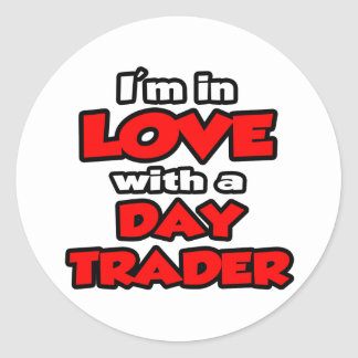 I'm In Love With A Day Trader Classic Round Sticker