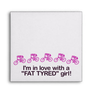 I'm in love with a fat tyred girl envelope