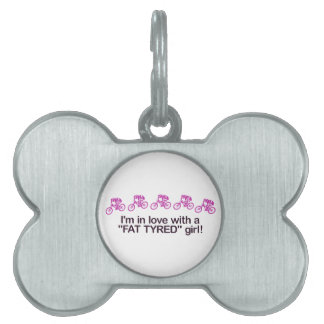 I'm in love with a fat tyred girl pet tag