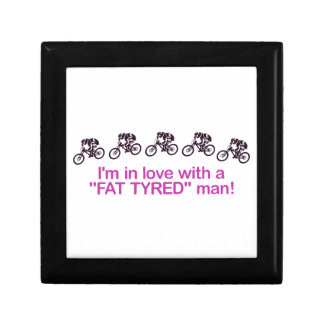 I'm in love with a fat tyred man keepsake box