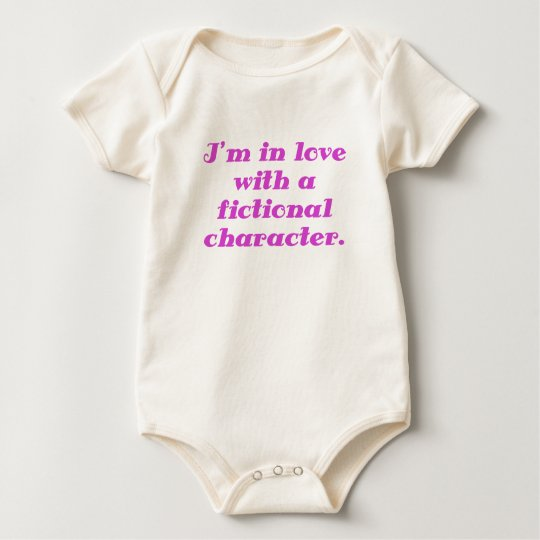 Im in love with a fictional character baby bodysuit
