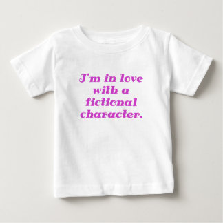 Im in love with a fictional character baby T-Shirt