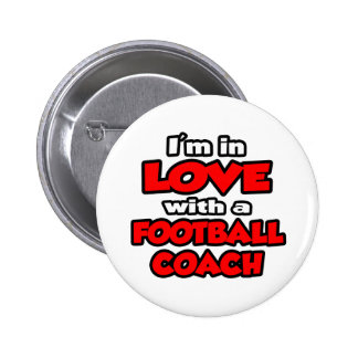 I'm In Love With A Football Coach Pinback Button