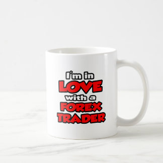 I'm In Love With A Forex Trader Coffee Mug