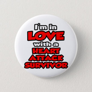 I'm In Love With A Heart Attack Survivor Button