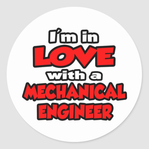 I'm In Love With A Mechanical Engineer Classic Round Sticker
