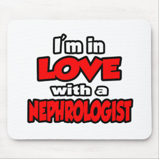 I'm In Love With A Nephrologist Mouse Pad
