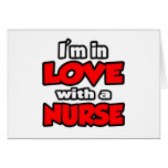 I'm In Love With A Nurse Greeting Cards
