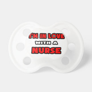 I'm In Love With A Nurse BooginHead Pacifier