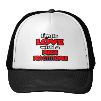 I'm In Love With A Nurse Practitioner Hats