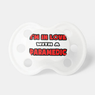 I'm In Love With A Paramedic Pacifier