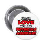 I'm In Love With A Physician Assistant Pins