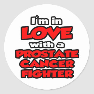 I'm In Love With A Prostate Cancer Fighter Classic Round Sticker