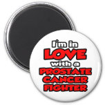 I'm In Love With A Prostate Cancer Fighter Fridge Magnets