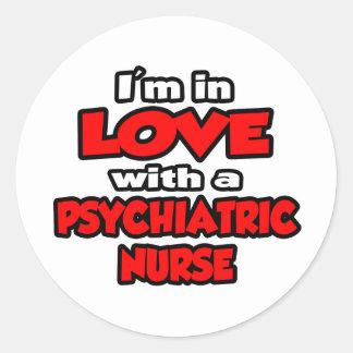 I'm In Love With A Psychiatric Nurse Sticker