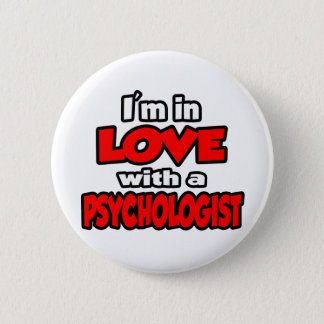 I'm In Love With A Psychologist Button
