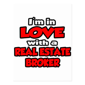 I'm In Love With A Real Estate Broker Postcard
