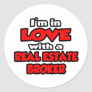 I'm In Love With A Real Estate Broker Sticker
