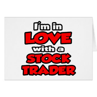 I'm In Love With A Stock Trader Card