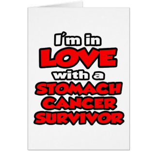 I'm In Love With A Stomach Cancer Survivor Card