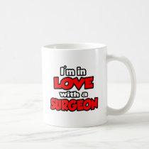 I'm In Love With A Surgeon Coffee Mug