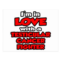 I'm In Love With A Testicular Cancer Fighter Postcard