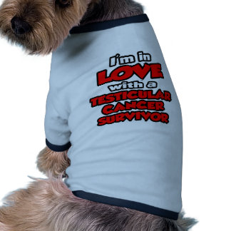 I'm In Love With A Testicular Cancer Survivor Dog Tee Shirt