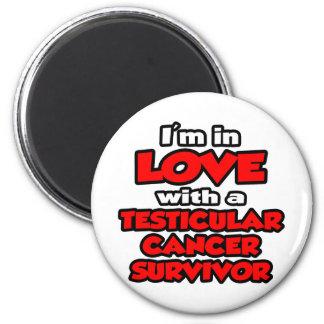 I'm In Love With A Testicular Cancer Survivor Refrigerator Magnet