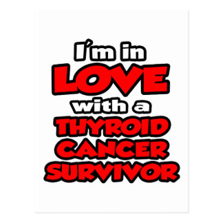 I'm In Love With A Thyroid Cancer Survivor Post Card