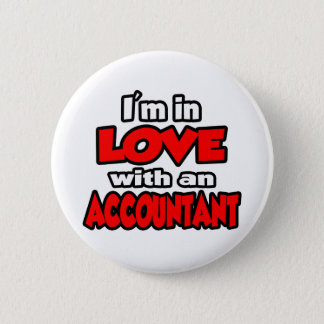 I'm In Love With An Accountant Pinback Button