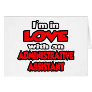 I'm In Love With An Administrative Assistant Greeting Cards