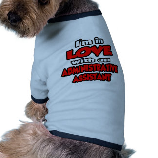 I'm In Love With An Administrative Assistant Doggie Tee Shirt