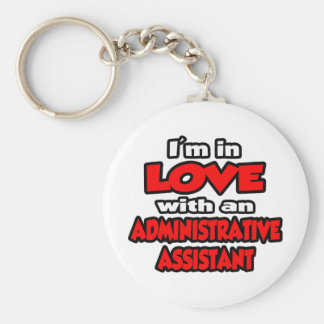 I'm In Love With An Administrative Assistant Keychain