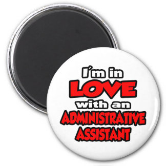 I'm In Love With An Administrative Assistant Refrigerator Magnets