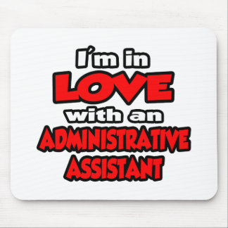I'm In Love With An Administrative Assistant Mouse Pad