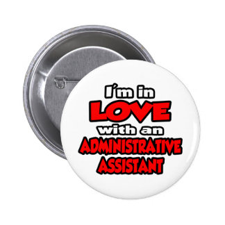 I'm In Love With An Administrative Assistant Pin