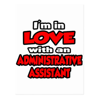 I'm In Love With An Administrative Assistant Postcard