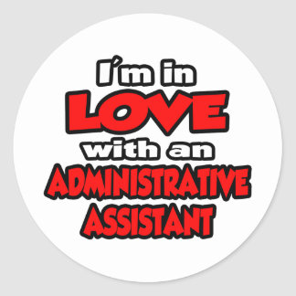 I'm In Love With An Administrative Assistant Sticker