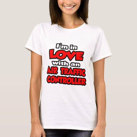 I'm In Love With An Air Traffic Controller T-Shirt
