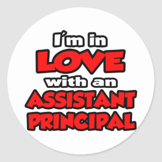 I'm In Love With An Assistant Principal Classic Round Sticker