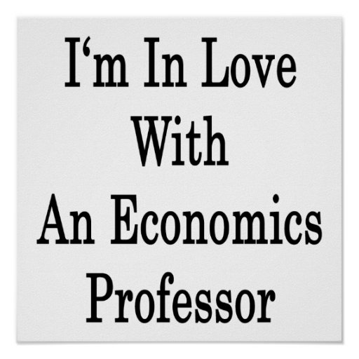 I'm In Love With An Economics Professor Poster